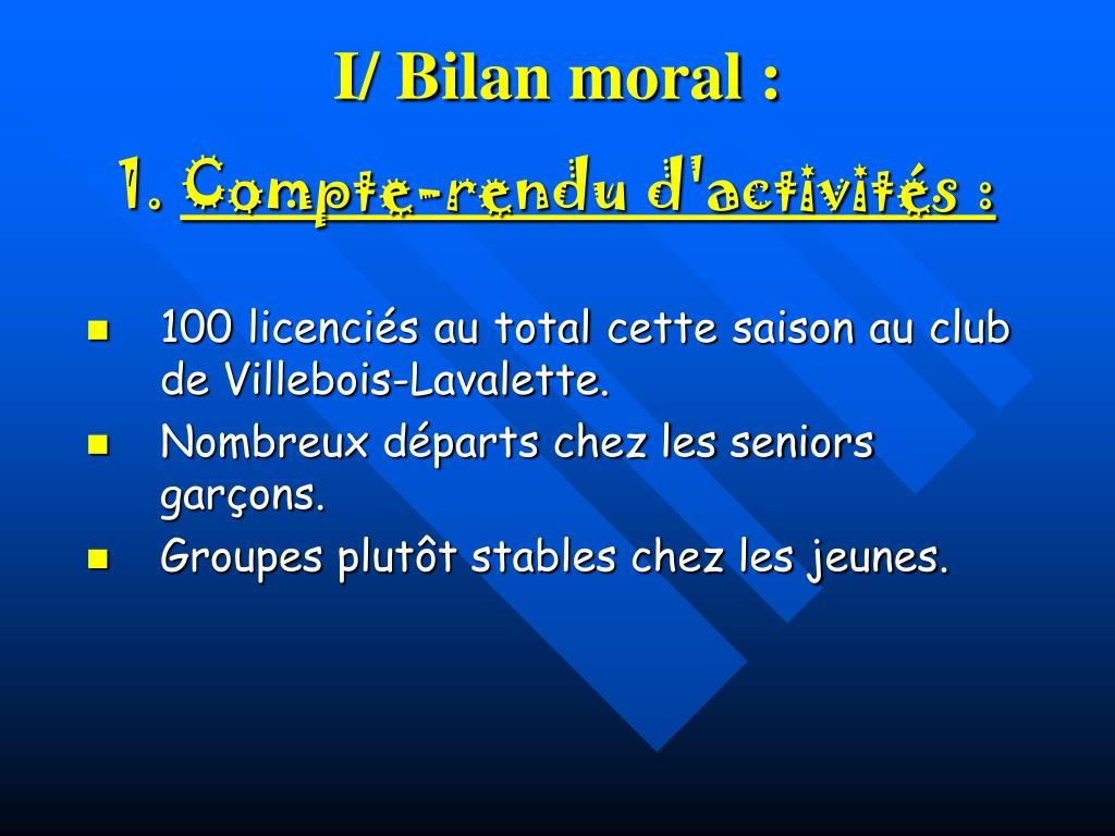 I/ Bilan moral :