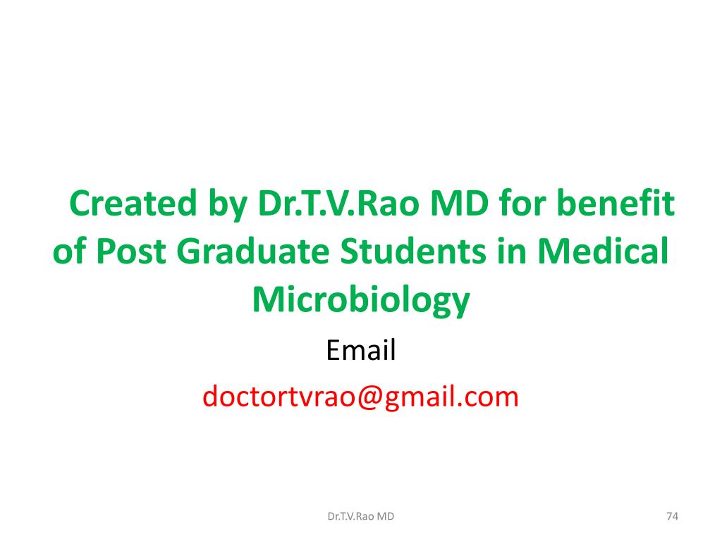 Created by Dr.T.V.Rao MD for benefit of Post Graduate Students in Medical Microbiology