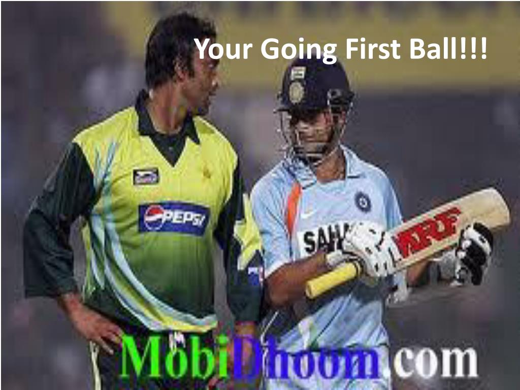 Your Going First Ball!!!