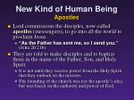 new kind of human being apostles
