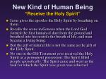new kind of human being receive the holy spirit1