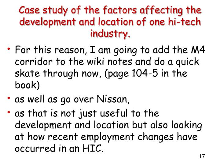 Case study of the factors affecting the development and location of one hi-tech industry.