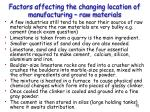 factors affecting the changing location of manufacturing raw materials