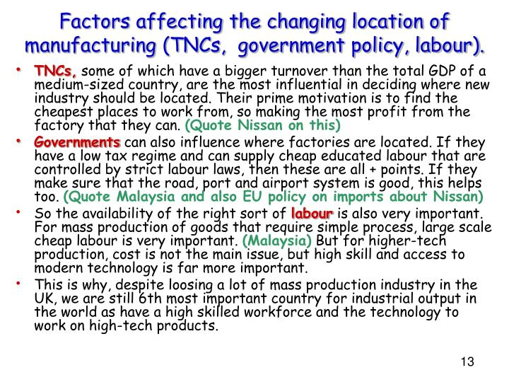 Factors affecting the changing location of manufacturing (TNCs,  government policy, labour).