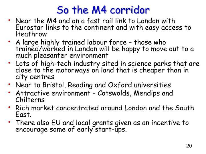 So the M4 corridor
