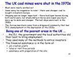 the uk coal mines were shut in the 1970s