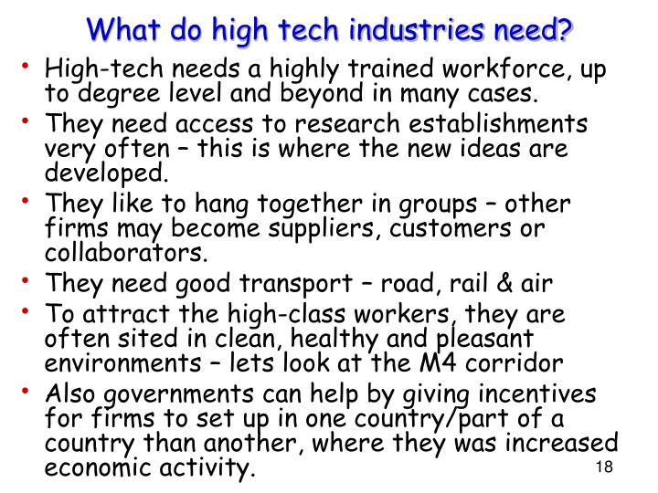 What do high tech industries need?