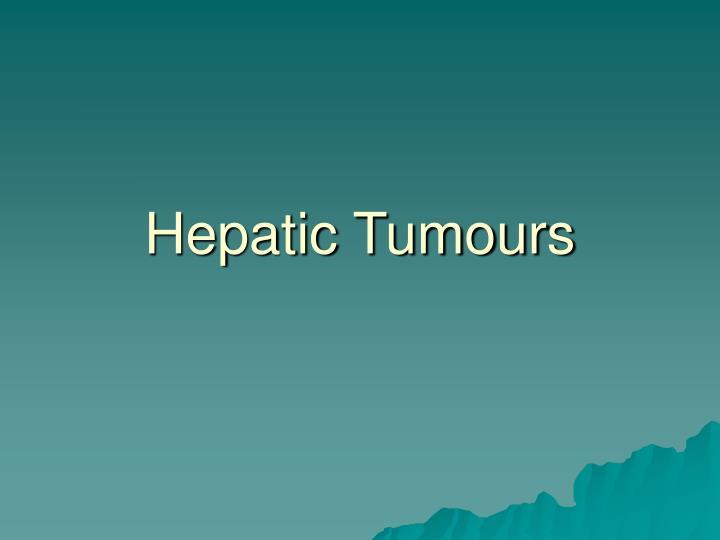 Hepatic Tumours