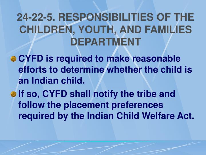 24-22-5. RESPONSIBILITIES OF THE CHILDREN, YOUTH, AND FAMILIES DEPARTMENT