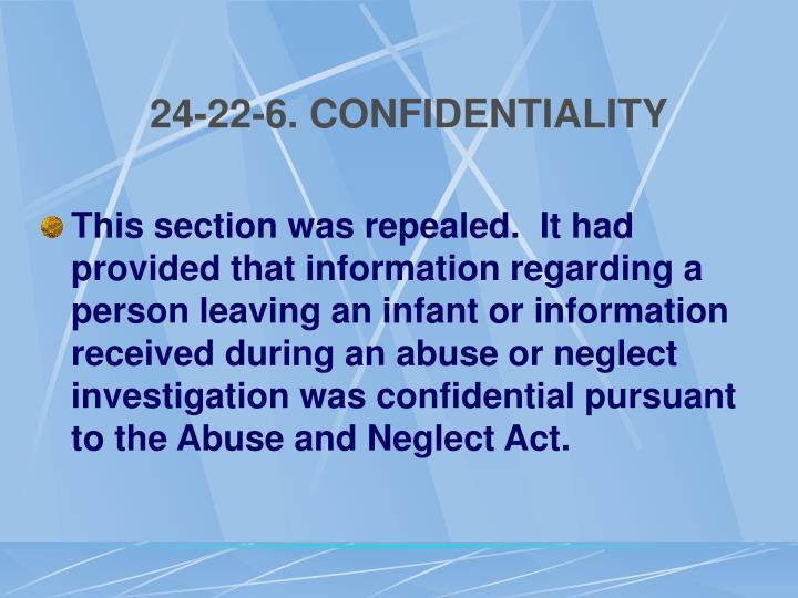 24-22-6. CONFIDENTIALITY