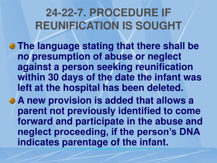 24-22-7. PROCEDURE IF REUNIFICATION IS SOUGHT
