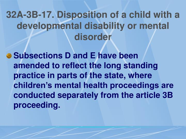 32A-3B-17. Disposition of a child with a developmental disability or mental disorder