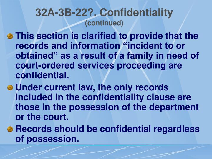 32A-3B-22?. Confidentiality
