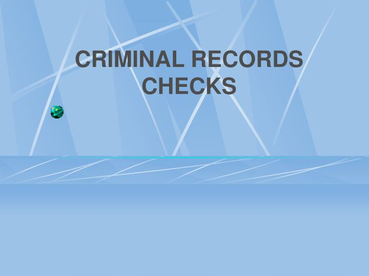CRIMINAL RECORDS CHECKS