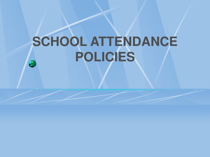 SCHOOL ATTENDANCE POLICIES