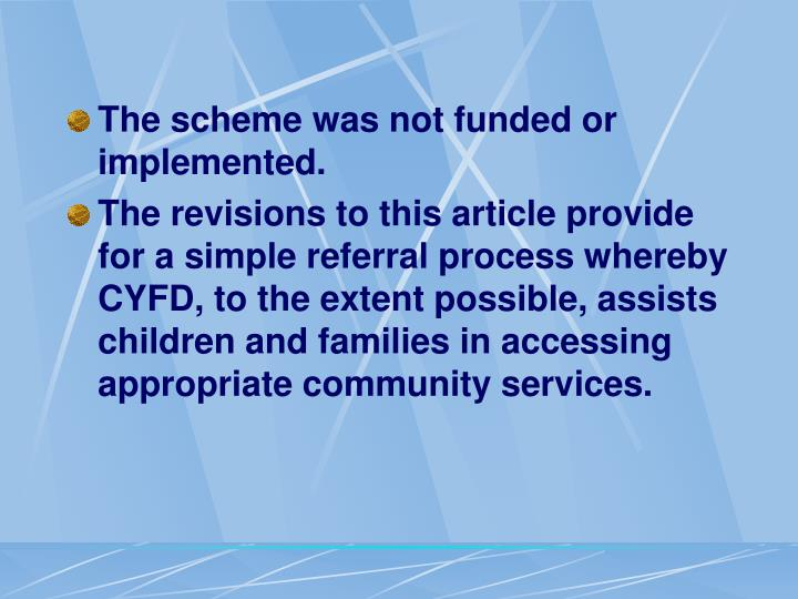 The scheme was not funded or implemented.