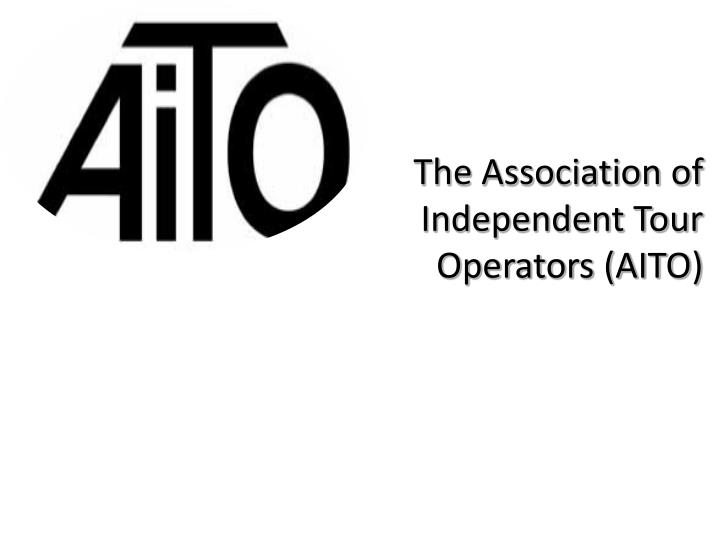 The Association of Independent Tour Operators (AITO)