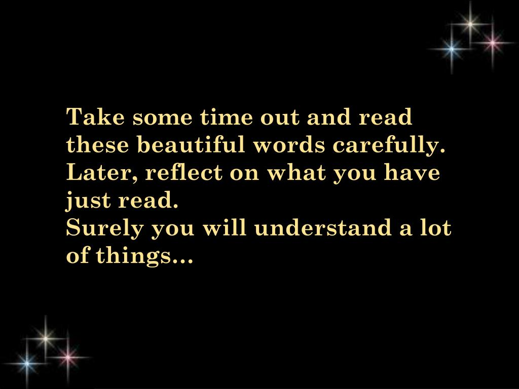 Take some time out and read these beautiful words carefully.