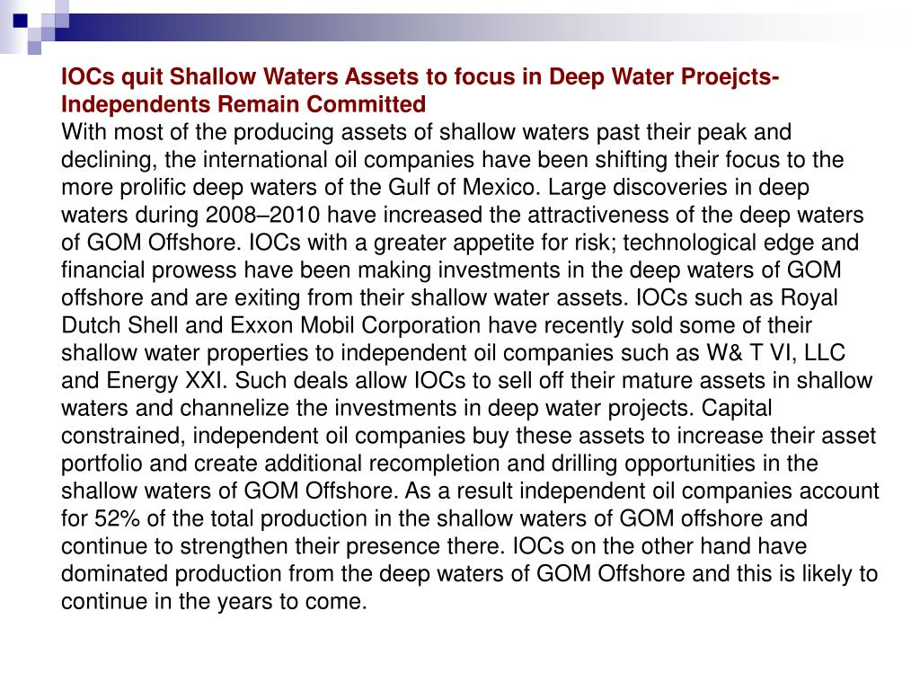 IOCs quit Shallow Waters Assets to focus in Deep Water Proejcts- Independents Remain Committed