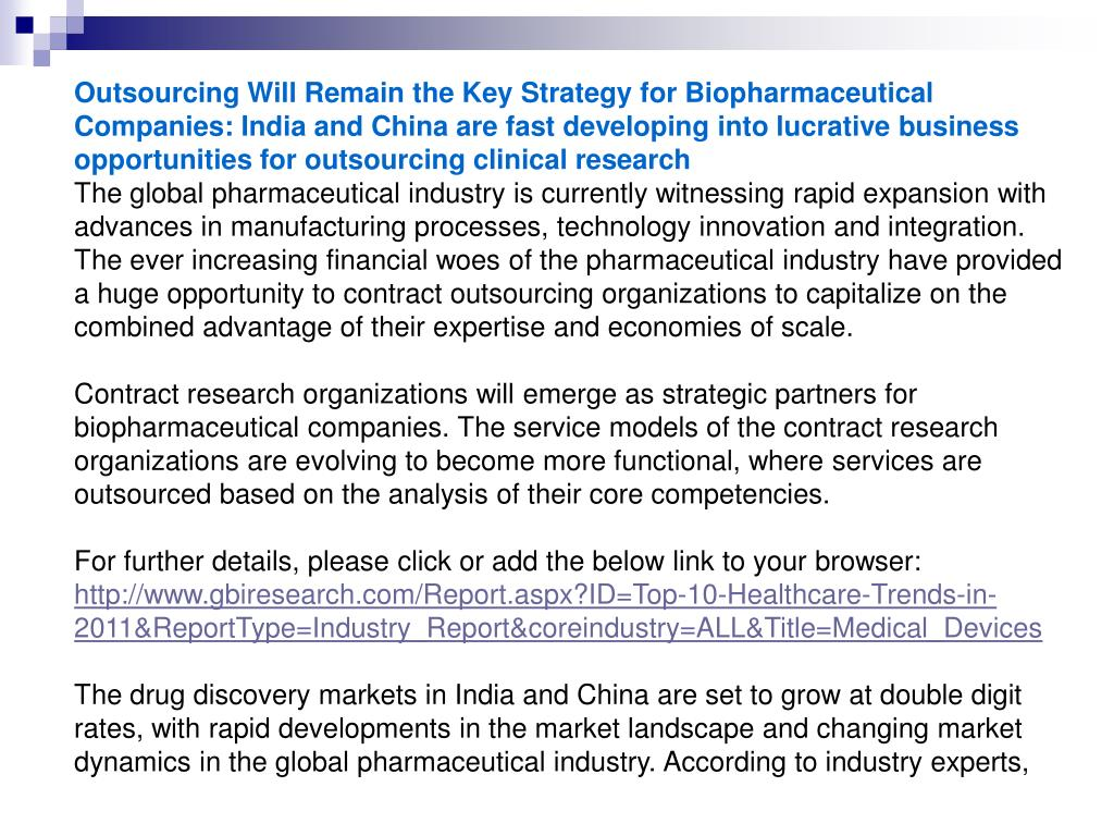 Outsourcing Will Remain the Key Strategy for Biopharmaceutical Companies: India and China are fast developing into lucrative business opportunities for outsourcing clinical research
