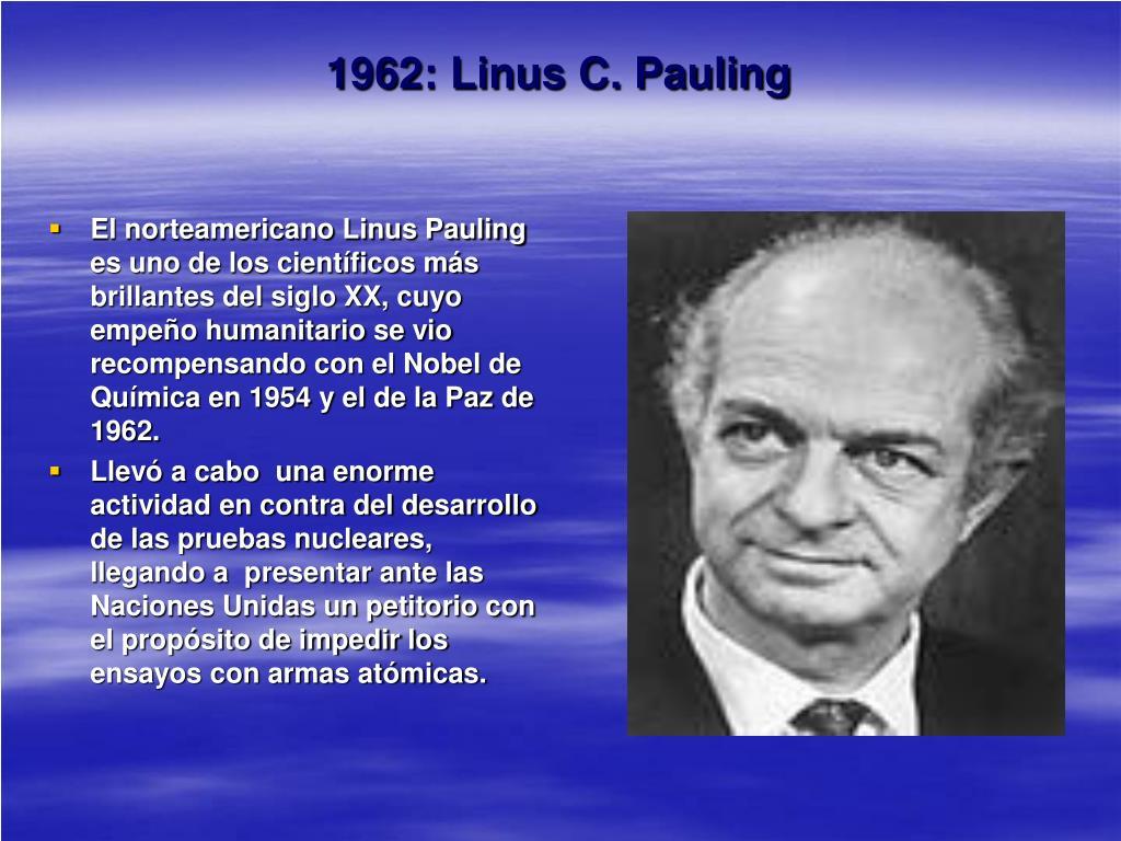1962: Linus C. Pauling