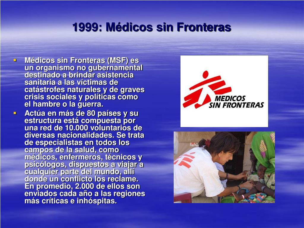 1999: Médicos sin Fronteras