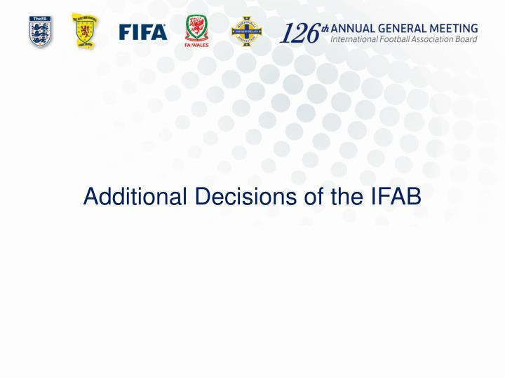 Additional Decisions of the IFAB