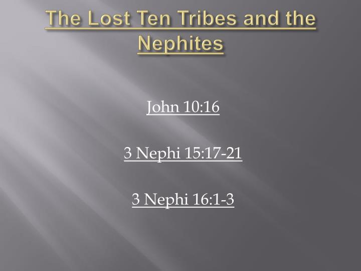 The Lost Ten Tribes and the Nephites