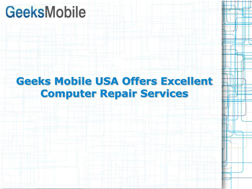 Geeks Mobile USA Offers Excellent Computer Repair Services