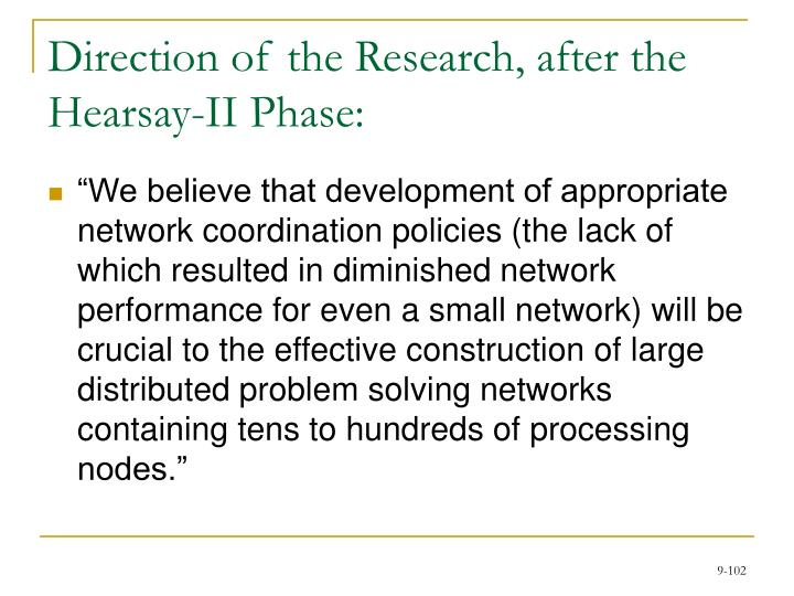 Direction of the Research, after the Hearsay-II Phase: