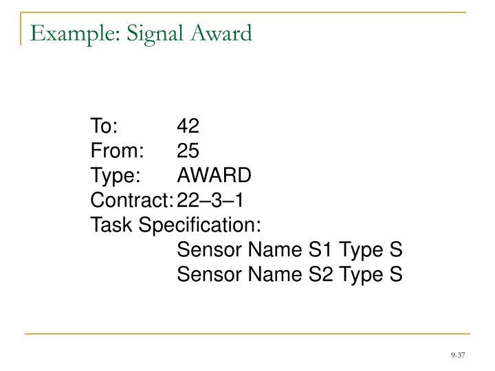 Example: Signal Award