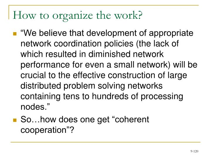 How to organize the work?