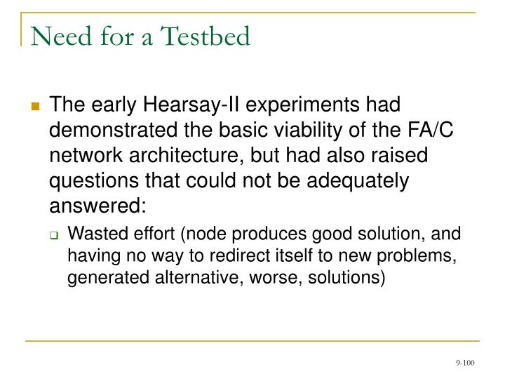 Need for a Testbed
