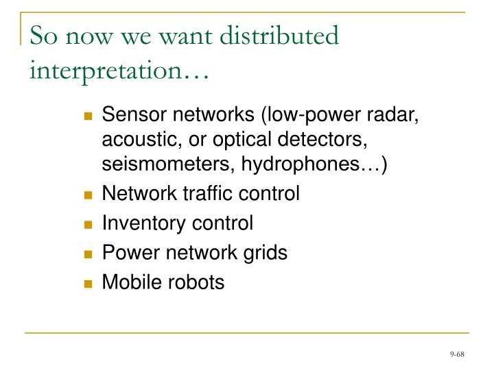 So now we want distributed interpretation…