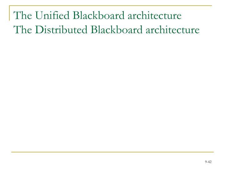 The Unified Blackboard architecture