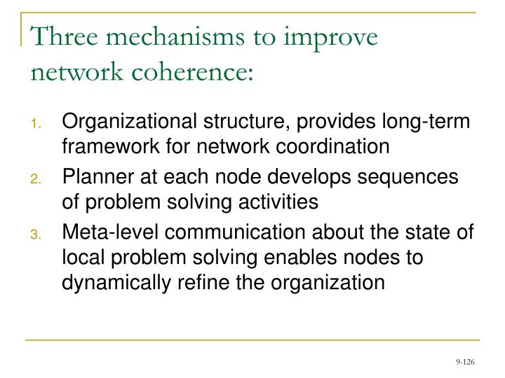 Three mechanisms to improve network coherence: