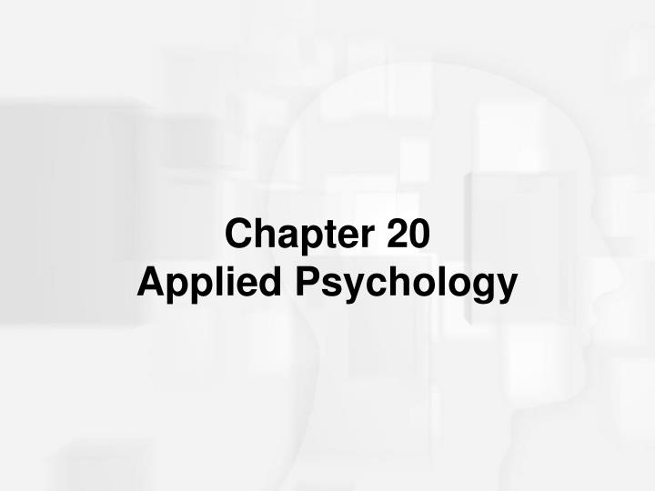 Chapter 20 applied psychology
