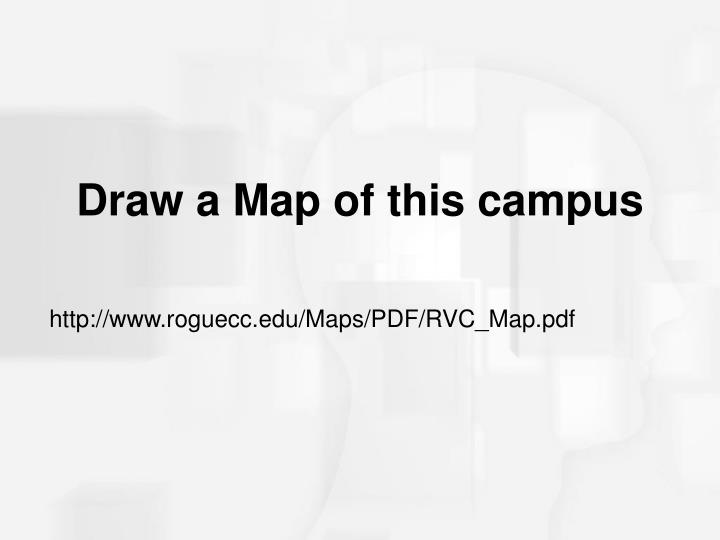 Draw a Map of this campus