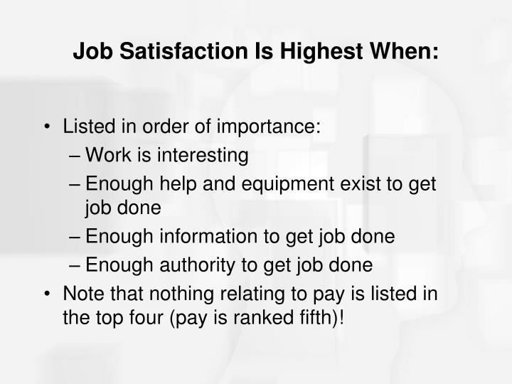 Job Satisfaction Is Highest When: