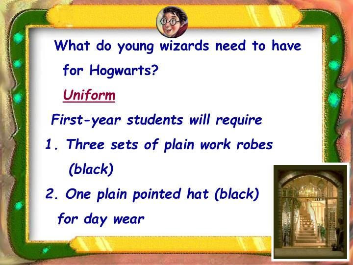 What do young wizards need to have