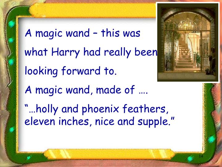 A magic wand – this was