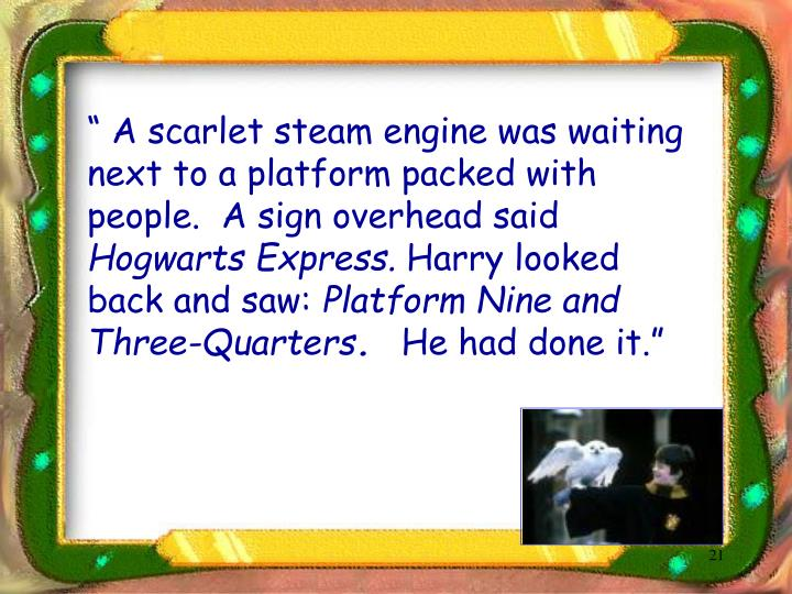 """ A scarlet steam engine was waiting next to a platform packed with people.  A sign overhead said"