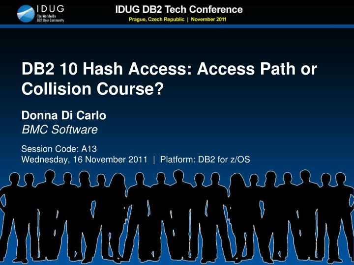 Db2 10 hash access access path or collision course