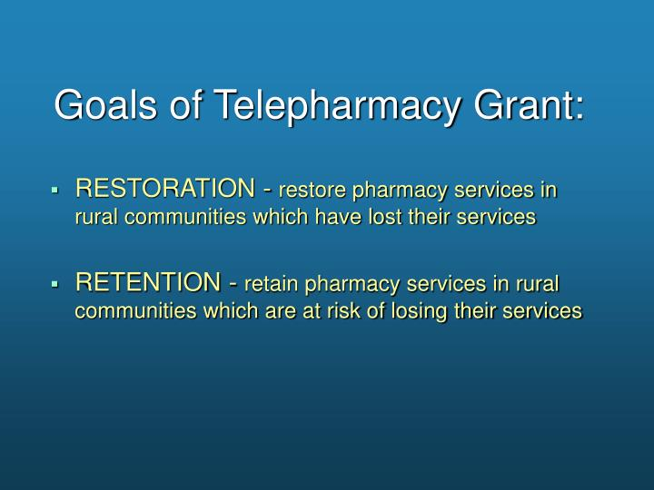 Goals of Telepharmacy Grant: