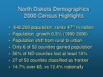 north dakota demographics 2000 census highlights