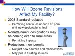 how will ozone revisions affect my facility