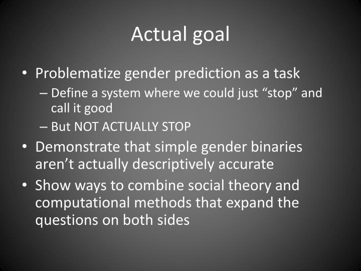 Actual goal
