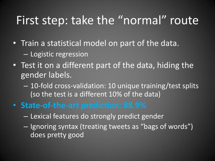 """First step: take the """"normal"""" route"""