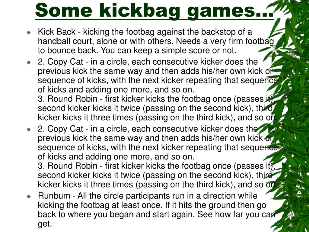 Some kickbag games…