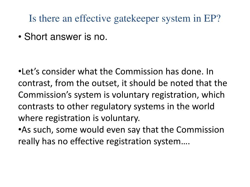 Is there an effective gatekeeper system in EP?